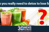 Do you really need to detox to lose weight?