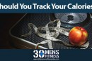 Should You Track Your Calories?